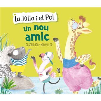 Un nou amic (La Júlia i el Pol. Àlbum il·lustrat)