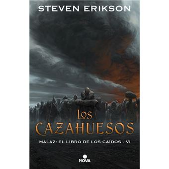 Los cazahuesos - Malaz: El Libro de los Caídos 6