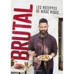 Brutal - Les receptes de Marc Ribas