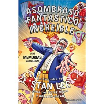 Stan Lee -  Asombroso, Fantástico, Increíble: Unas memorias maravillosas