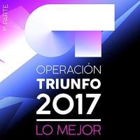 Operación Triunfo 2017 Lo mejor (1ª parte)