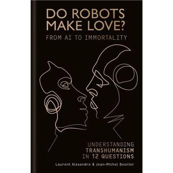 Do Robots Make Love?