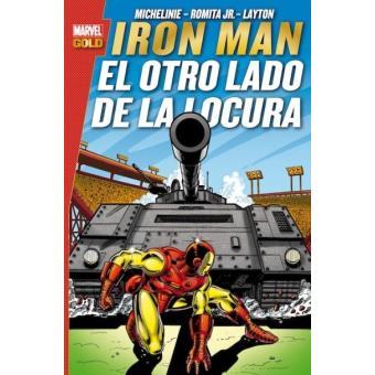 Iron Man. El otro lado de la locura. Marvel Gold
