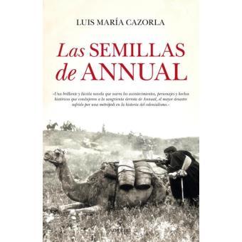 Las Semillas De Annual - Luis María Cazorla -5% en libros   FNAC