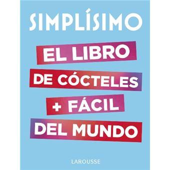 Simplísimo. El libro de cócteles + fácil del mundo