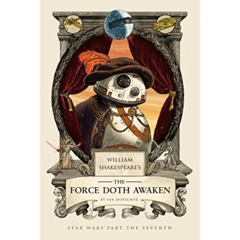 William Shakespeare's - The Force Doth Awaken
