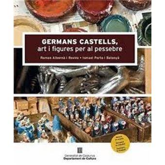 Germans Castells, art i figures per al pessebre
