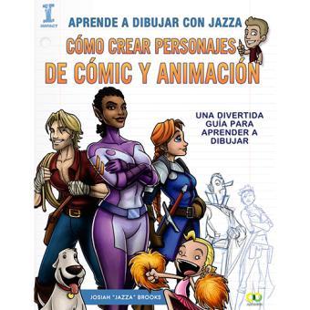 Aprende a dibujar con Jazza. Cómo crear personajes de cómic y animación