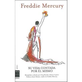 Freddie Mercury. Su vida contada por él mismo