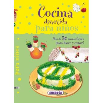 Cocina divertida para ni os varios autores sinopsis y for Cocina divertida para ninos