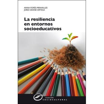 Resiliencia en entornos socioeducativos