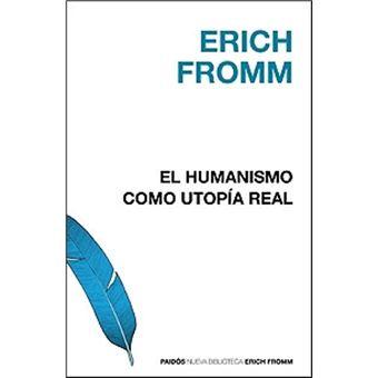 El humanismo como utopía real
