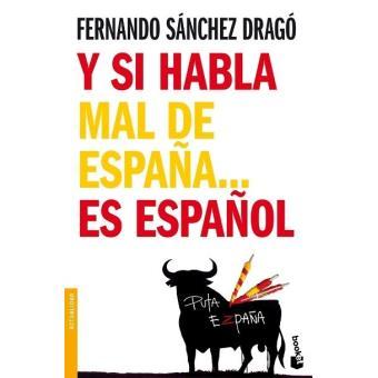 Y si habla mal de España es español