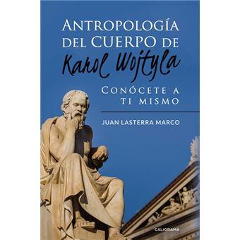 Antropología del cuerpo de Karol Wojtyla