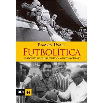 Futbolítica. Històries de clubs políticament singulars