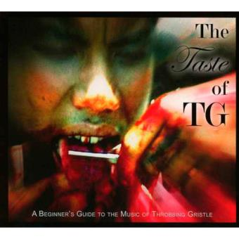 The Taste of TG. A Beginner's Guide to the Music of Throbbing Gristle