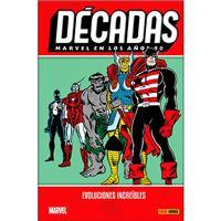 Décadas - Marvel en los años 80 - Evoluciones increíbles