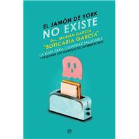 El jamón de york no existe - La guía para comprar saludable y descubrir los secretos del supermercado