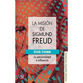 La misión de Sigmund Freud - Su personalidad e influencia