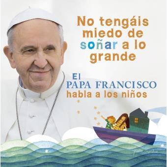 El Papa Francisco habla a los niños