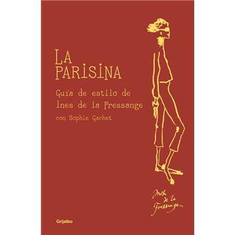 La parisina. Guía de estilo de Ines de la Fressange