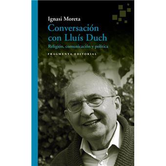 Conversación con Lluís Duch - Religión, comunicación y política