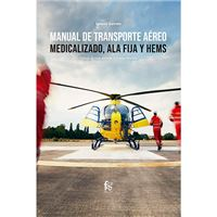 Manual de transporte aéreo medicalizado, ala fija y HEMS