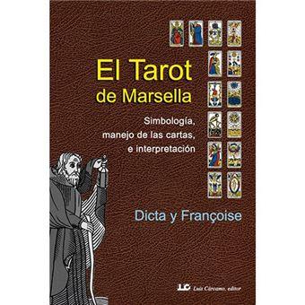 El Tarot de Marsella - Simbología, manejo de las cartas e interpretación