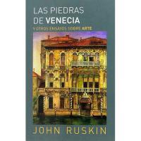 Las piedras de Venecia y otros ensayos sobre arte