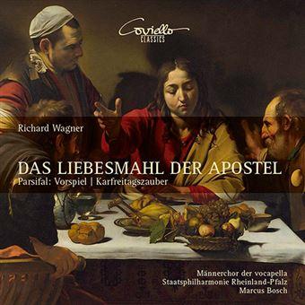 Wagner - Das Liebesmahl der Apostel