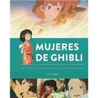 Mujeres de Ghibli - La huella femenina de Miyazaki en el anime