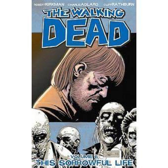 Walking dead 6. This sorrowful life