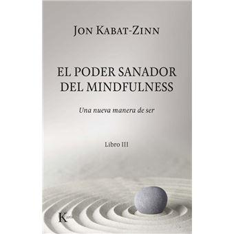 El poder sanador del mindfulness - Una nueva manera de ser - Libro III