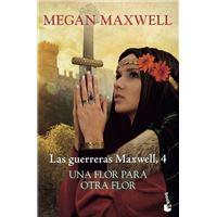 Las guerreras Maxwell 4. Una flor para otra flor