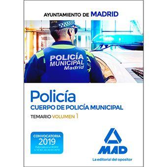 Policía del Cuerpo de Policía Municipal del Ayuntamiento de Madrid - Temario volumen 1