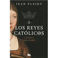 Castilla para Isabel (Los Reyes Católicos 1)