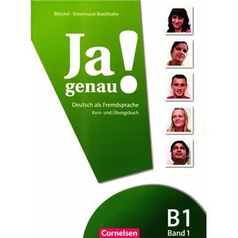 JA Genau!: Kurs- Und Ubungsbuch MIT Losungen B1 Band 1