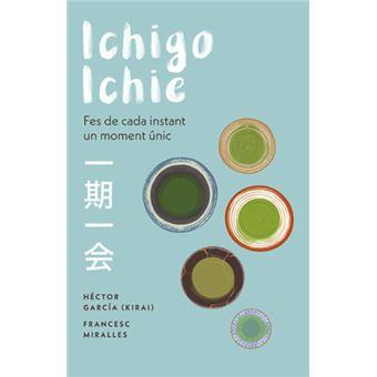 Ichigo-ichie - Fes de cada instant un moment únic