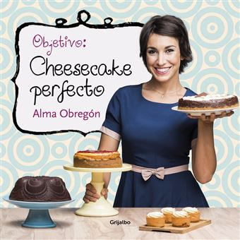 Objetivo. Cheesecake perfecto