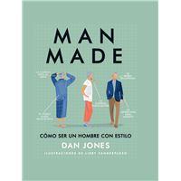 Man Made. Cómo ser un hombre con estilo