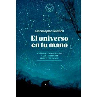 El universo en tu mano. Un viaje extraordinario a los límites del tiempo y el espacio