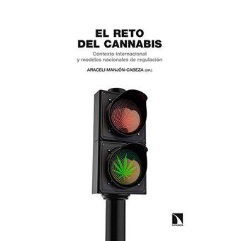 El reto del cannabis - Contexto internacional y modelos nacionales de regulación