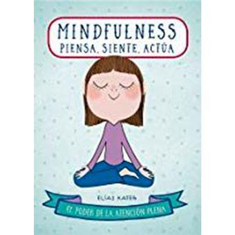 Mindfulness - Piensa, siente, actúa
