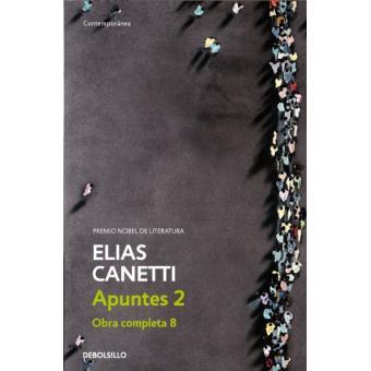 Apuntes II. Obra completa VIII. Elias Canetti