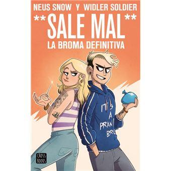 Widler Soldier y Neus Snow. (Sale Mal). La broma definitiva
