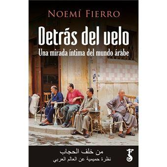 Detrás del velo - Noemí Fierro -5% en libros | FNAC