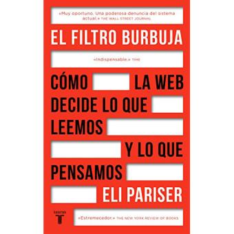 El filtro burbuja. Cómo la web decide lo que leemos y lo que pensamos