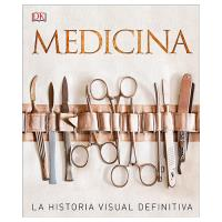 Medicina. La historia visual definitiva