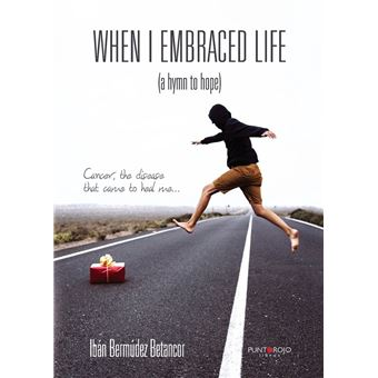 When I embraced life