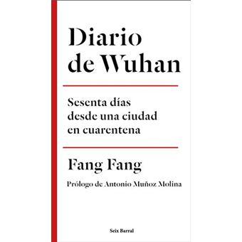 Diario de Wuhan - Sesenta días desde una ciudad en cuarentena
